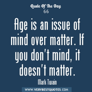 Aging-quotes-Age-is-an-issue-of-mind-over-matter.-If-you-dont-mind-it-doesnt-matter.