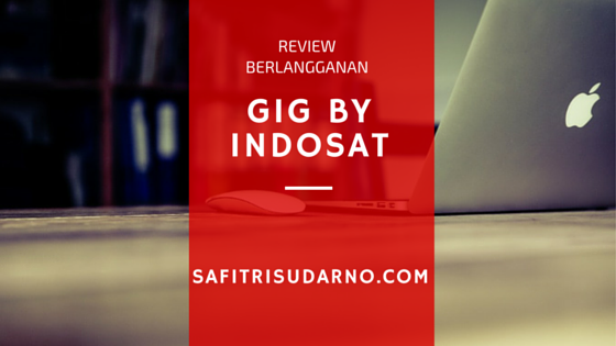 review berlangganan gig indosat