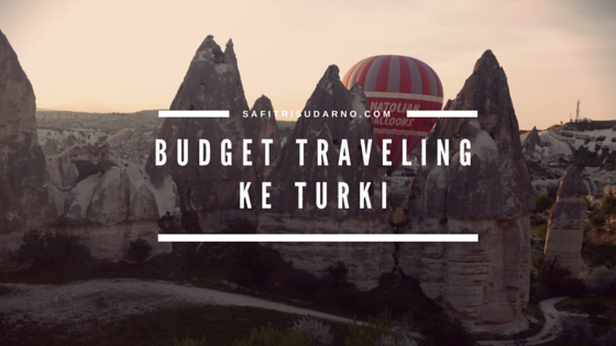 budget traveling ke turki